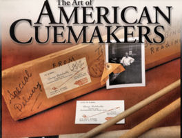 The Art of American Cuemakers - 2000-2001